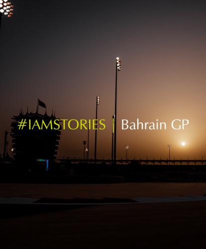 #IAMSTORIES Bahrain GP